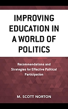Improving education in a world of politics : recommendations and strategies for effective political participation