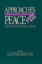 Approaches to peace : an intellectual map