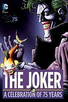The Joker : a celebration of 75 Years