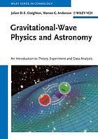 Gravitational-Wave Physics and Astronomy : an Introduction to Theory, Experiment and Data Analysis.