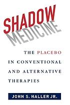 Shadow medicine : the placebo in conventional and alternative therapies