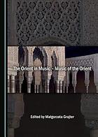 The Orient in music : music of the Orient