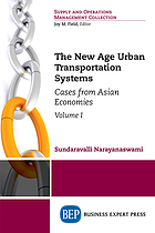 The New Age Urban Transportation Systems : Cases from Asian Economies. Volume I.