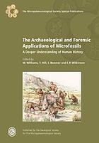 The archaeological and forensic applications of microfossils : a deeper understanding of human history
