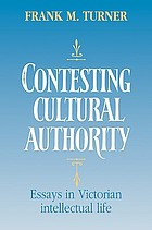 Contesting cultural authority : essays in Victorian intellectual life