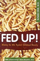 Fed up! : winning the war against childhood obesity
