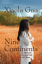 Nine continents : a memoir in and out of China
