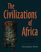 The civilizations of Africa : a history to 1800