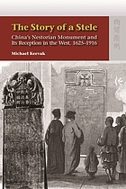 The story of a stele : China's Nestorian Monument and its reception in the West, 1625-1916