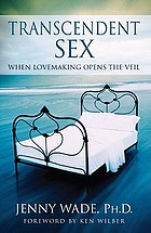 Transcendent sex : when lovemaking opens the veil