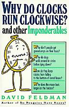 Why do clocks run clockwise? and other imponderables : mysteries of everyday life explained
