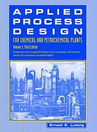 Ludwig's applied process design for chemical and petrochemical plants.