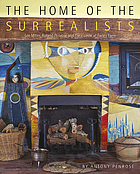 The home of the surrealists : Lee Miller, Roland Penrose and their circle at Farley Farm House