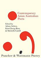The puncher and Wattmann anthology of Asian Australian poetry.