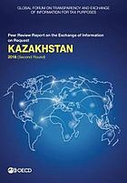 Global Forum on Transparency and Exchange of Information for Tax Purposes : Kazakhstan 2018 (Second Round)