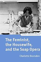 The feminist, the housewife, and the soap opera