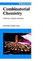 Combinatorial chemistry : synthesis, analysis, screening