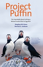 Project Puffin : the improbable quest to bring a beloved seabird back to Egg Rock