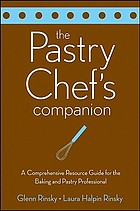 The pastry chef's companion : a comprehensive resource guide for the baking and pastry professional