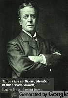 Three plays by Brieux, member of the French Academy
