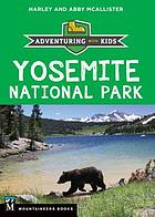 Yosemite National Park : adventuring with kids
