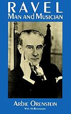 Ravel : man and musician