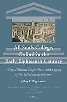 All Souls College, Oxford in the early eighteenth century : piety, political imposition, and legacy of the Glorious Revolution