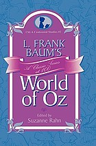 L. Frank Baum's World of Oz : a classic series at 100