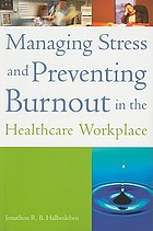 Managing stress and preventing burnout in the healthcare workplace