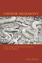 Chinese hegemony : grand strategy and international institutions in East Asian history