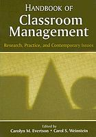 Handbook of classroom management : research, practice, and contemporary issues