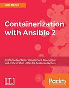 Containerization with Ansible 2cosystem : implement container management, deployment, and orchestration within the Ansible ecosystem