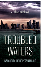 Troubled waters : insecurity in the Persian Gulf