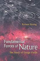 Fundamental forces of nature : the story of gauge fields