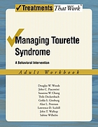 Managing Tourette syndrome : a behavioral intervention for children and adults