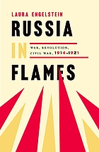 Russia in Flames : War, Revolution, Civil War, 1914-1921.