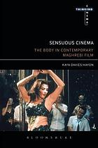 Sensuous cinema : the body in contemporary Maghrebi film