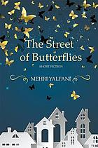 STREET OF BUTTERFLIES.