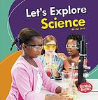 Let's explore science