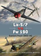 La-5/7 vs Fw 190 : Eastern Front 1942-45