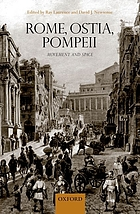 Rome, Ostia, and Pompeii : movement and space