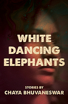 White dancing elephants : stories