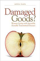 Damaged Goods? : women living with incurable sexually transmitted diseases