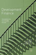 Development finance : innovations for sustainable growth