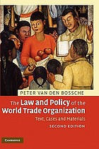 The law and policy of the World Trade Organization : text, cases and materials