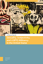Sexuality, subjectivity and LGBTQ militancy in the United States