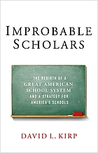 Improbable scholars : the rebirth of a great American school system and a strategy for America's schools