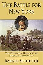 The battle for New York the city at the heart of the American Revolution