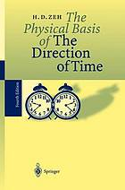 The physical basis of the direction of time