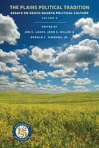 The Plains political tradition : essays on South Dakota political culture